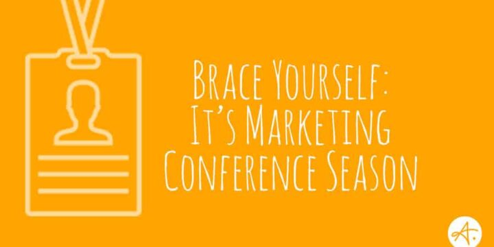 Brace Yourself: It's Marketing Conference Season