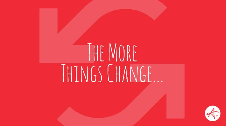 B2B Marketing: The more things change, the more they stay the same.