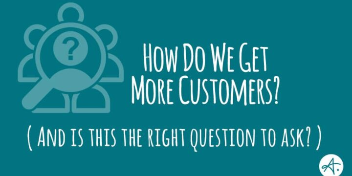 How Do We Get More Customers?