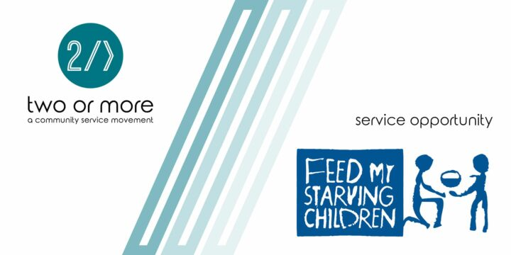 Two Or More Service Event: Feed My Starving Children