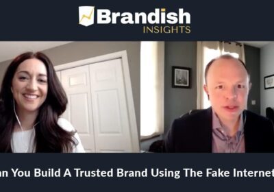 Building an Authentic Brand in an Era of Fake News