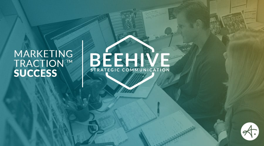 Beehive Strategic Communication: Marketing Traction Success Story