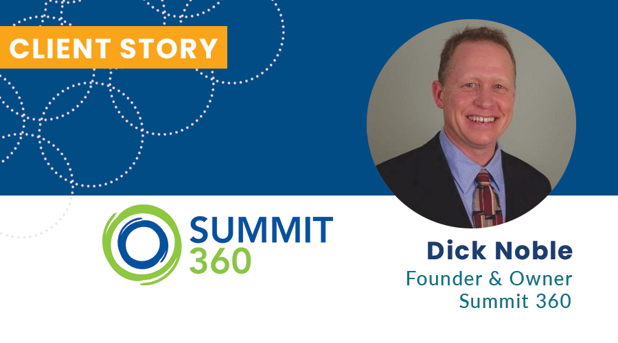 Dick Noble Summit 360 Authentic Brand Client Story
