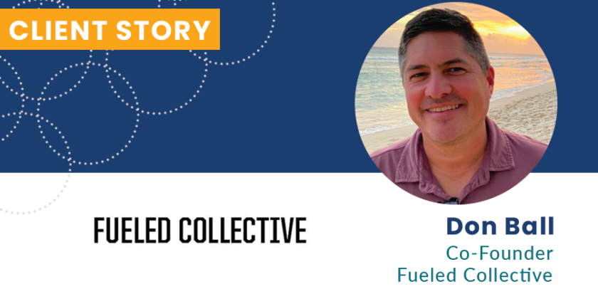 Fueled Collective: Client Story