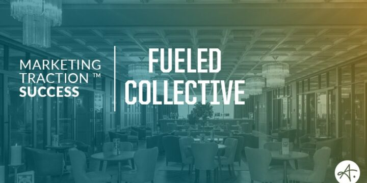Fueled Collective: Marketing Traction Success Story