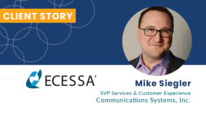 Mike Siegler Ecessa Authentic Brand Client Story