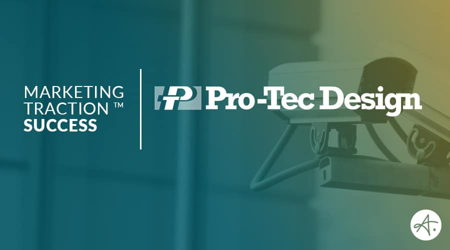 Pro-Tec Design: Marketing Traction Success Story