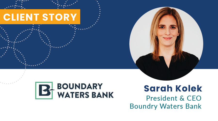 Boundary Waters Bank - Client Story