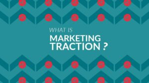 What is Marketing Traction