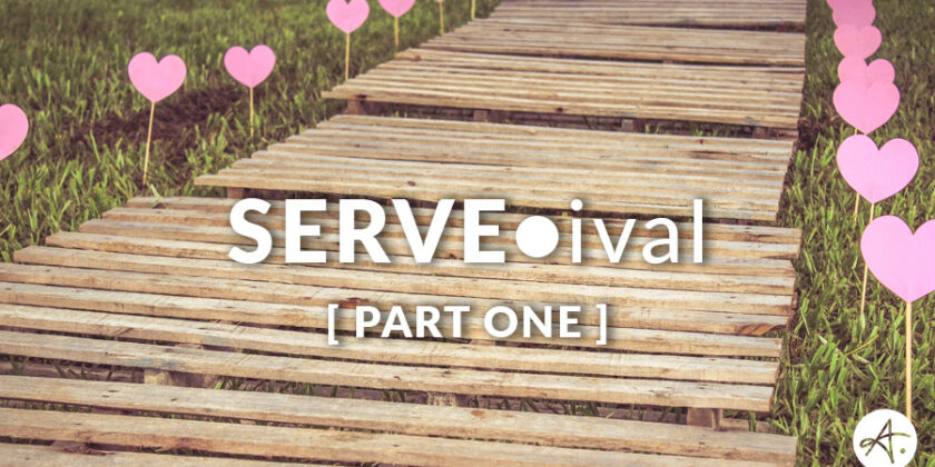 Assessing your brand's opportunity to serve [SERVE•ival – Part One]