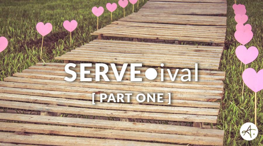 SERVE•ival - Part 1