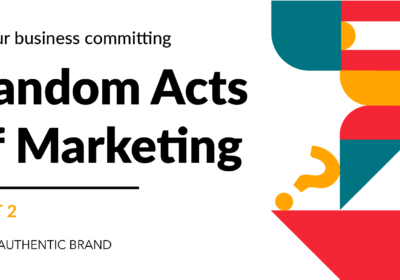 Is your business committing random acts of marketing? [Part 2]