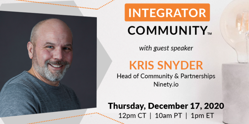 Integrator Community joined by Ninety.io to talk connectivity