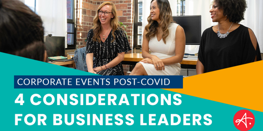 What's to come with corporate events? 4 Considerations for Business Leaders